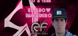 SHOWI EN EL SHOW INMADURO !