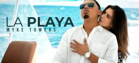 "MYKE TOWERS PRESENTA ""LA PLAYA"""