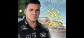 """TE PRESENTAMOS LO NUEVO DE SILVIO ROCHA """"Viaje Sin Final"""" NUEVO SINGLE !!"""